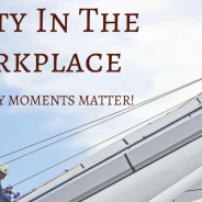 Safety in the Workplace: Why Safety Moments Matter!