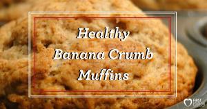 Healthy Banana Crumb Muffins