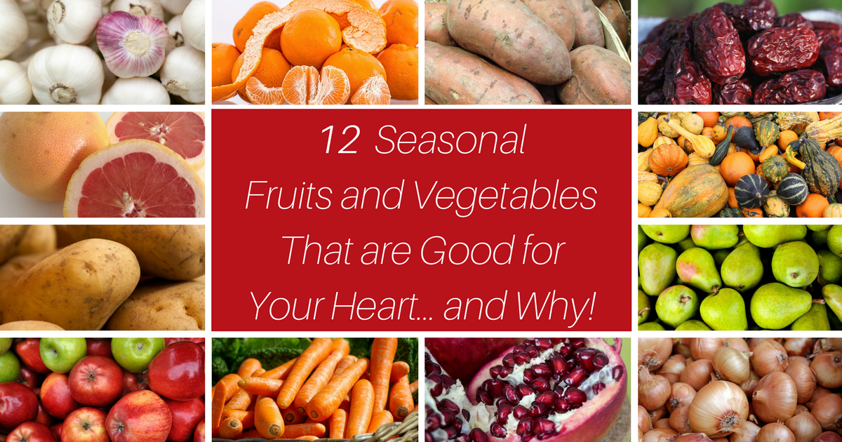 12 Seasonal Fruits and Vegetables That are Good for Your Heart - Colour