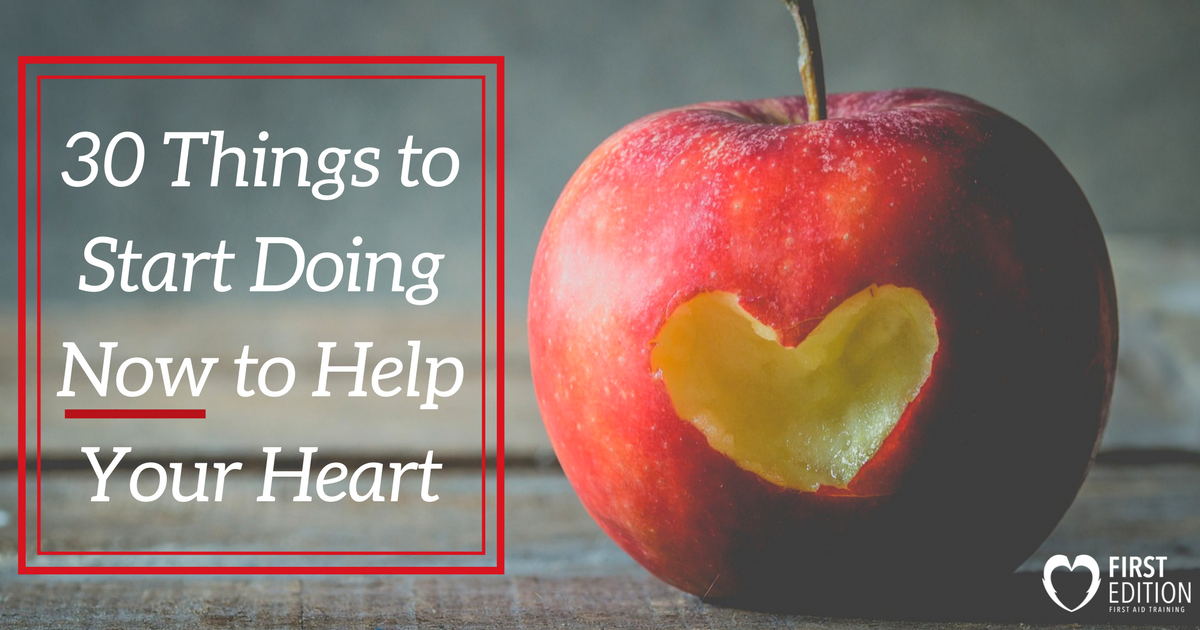 30 Things to Start Doing Now to Help Your Heart