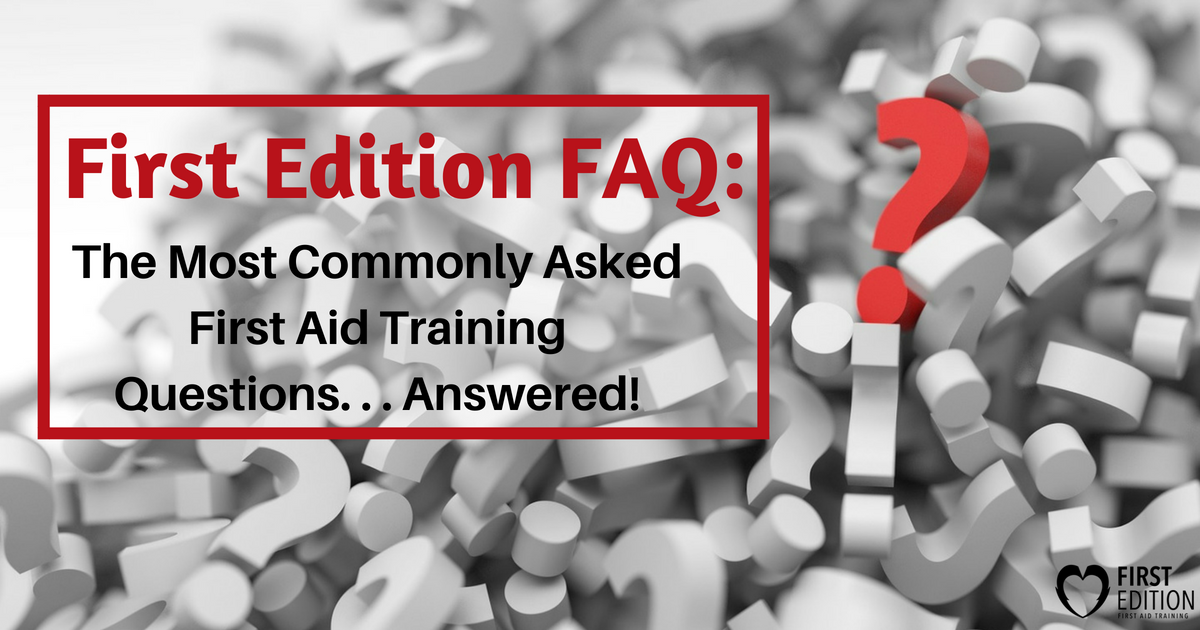 First Edition FAQ for First Aid Training