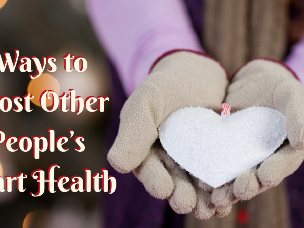 8 Ways to Boost Other People's Heart Health Image