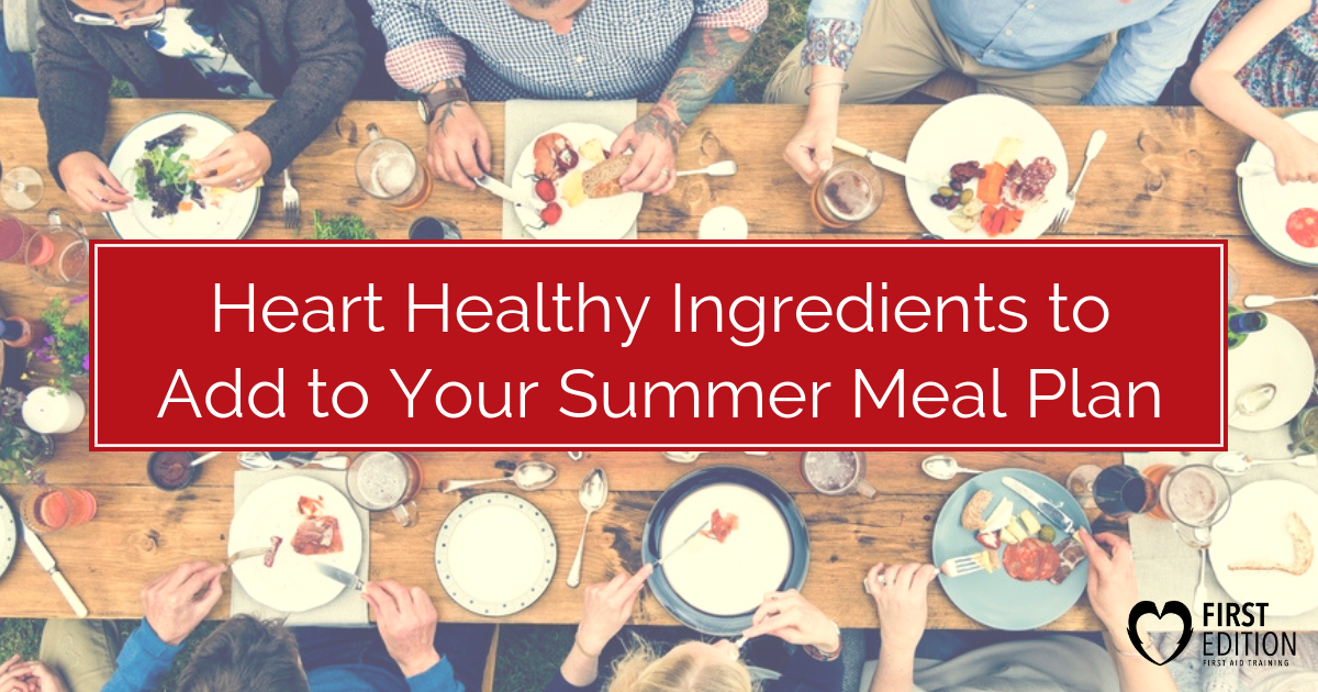 Heart Healthy Ingredients to add to your summer meal plan