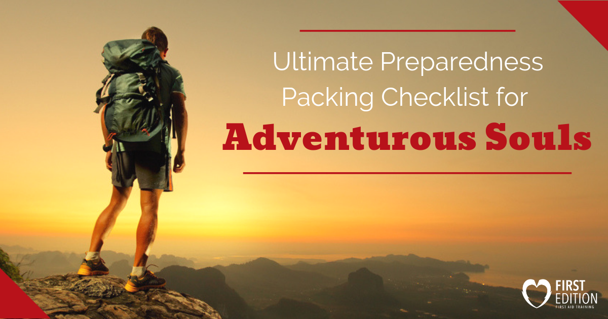 Ultimate Preparedness Packing Checklist for Adventurous Souls