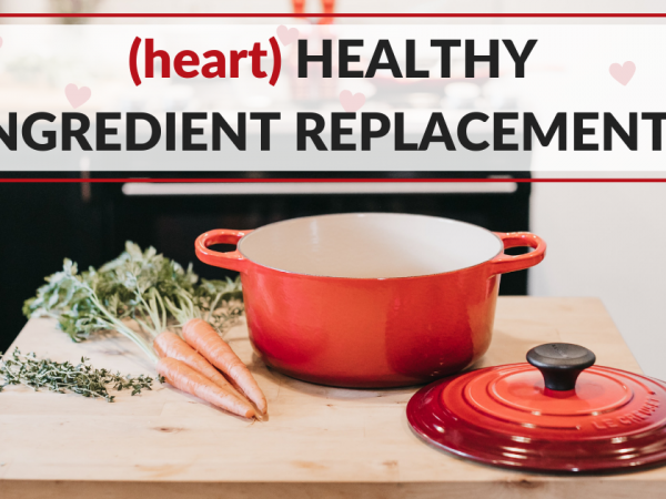 Heart Healthy Ingredient Replacements Image