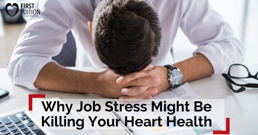 Job Stress Might be Killing Your Heart Health
