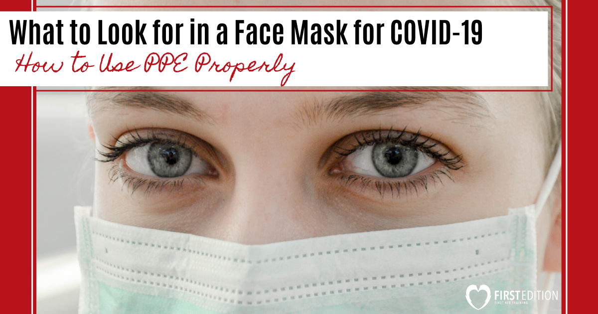 What to Look for in a Face Mask for COVID-19 - Protection and How to Use PPE Properly image