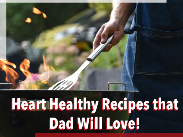 Heart Healthy Recipes that Dad Will Love Image