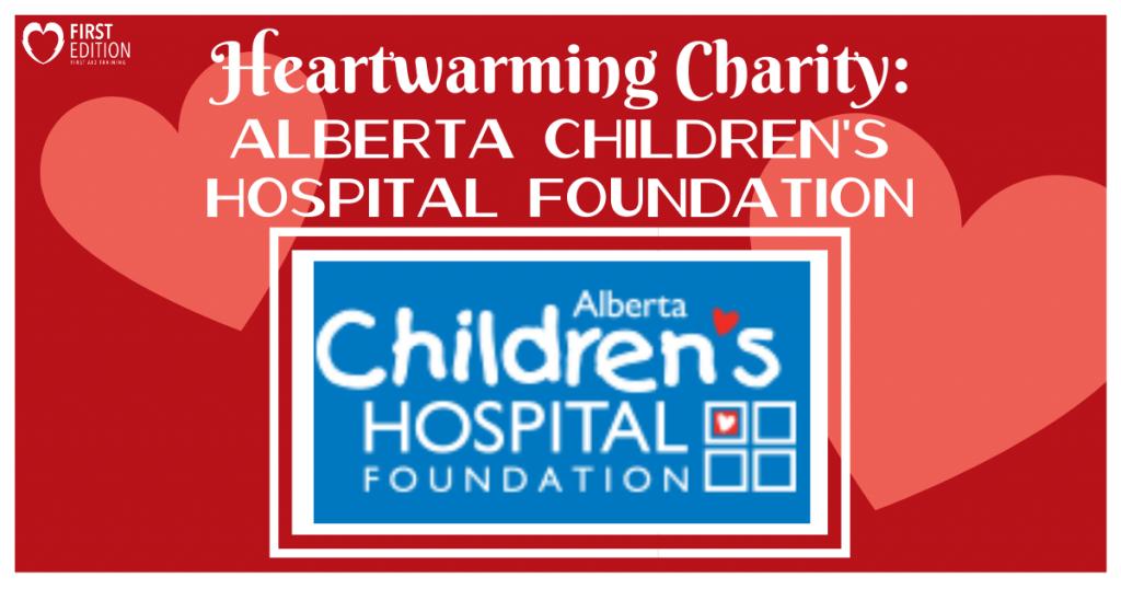 Heartwarming Charity Alberta Children's Hospital Foundation