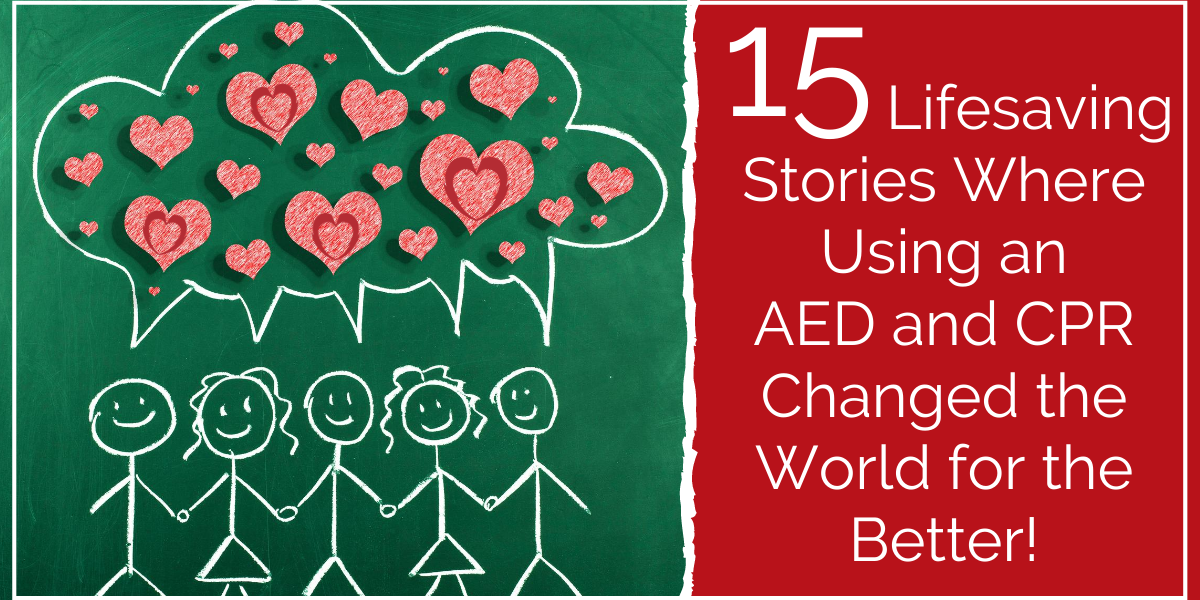 15-Lifesaving-Stories-Where-using-an-AED-and-CPR-Changed-the-World-for-the-Better-Image-1200x600